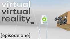 VIRTUAL VIRTUAL REALITY [Ep.1] (V-VR gameplay, no commentary)