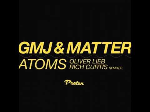 GMJ & Matter - Atoms (Oliver Lieb Remix)