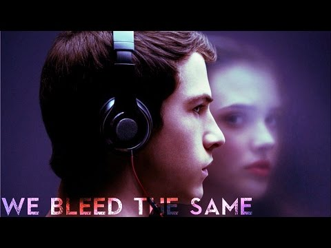 13 Reasons Why || We bleed the same