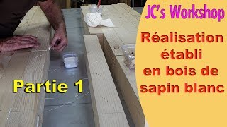 Comment faire un établi en bois, partie 1, Le plateau - Travail du bois - #56