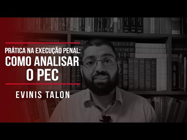 Prática na execução penal: como analisar o PEC?