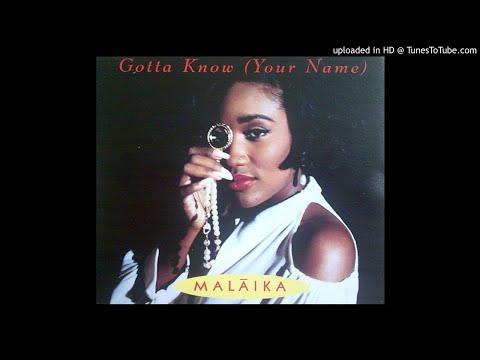 Malaika - Gotta Know (Your Name) [Vocal Remix/Late Night Mix/Todd's House Mix)