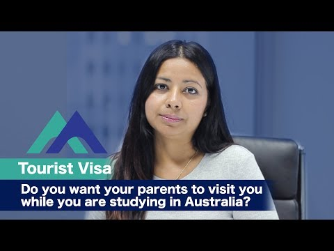 Tourist Visa - Do You Want Your Parents To Visit You While You Are Studying In Australia?