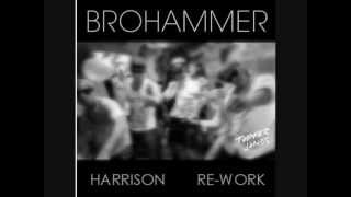 Nari And Milani - Brohammer (Harrison Re-Work)
