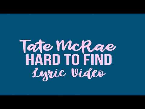 Hard To Find By Tate McRae // Lyric Video