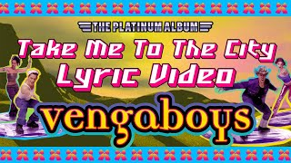 Vengaboys - Take Me To The City (Lyric Video)