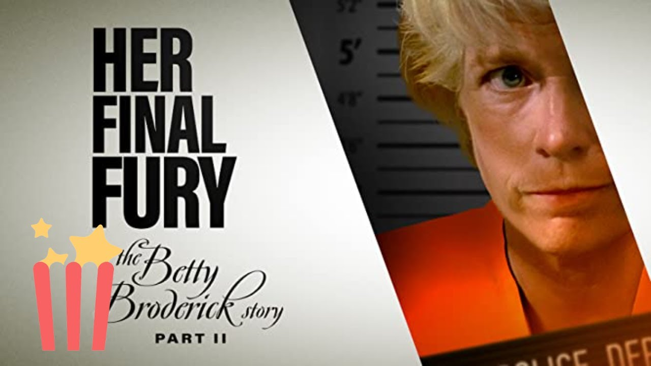 Download Her Final Fury: The Betty Broderick Story Part 2 (Full Movie) True Crime