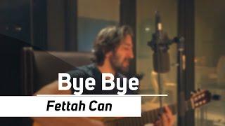 Fettah Can - Bye Bye  Evden Canli Sarkilar  Resimi