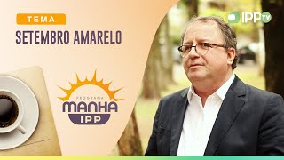 Setembro Amarelo   Manhã IPP   Rev. Arival Dias Casimiro   IPP TV