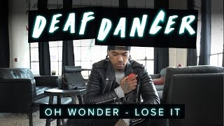 Oh Wonder - Lose It | Deaf Dancer | #JustLoseIt