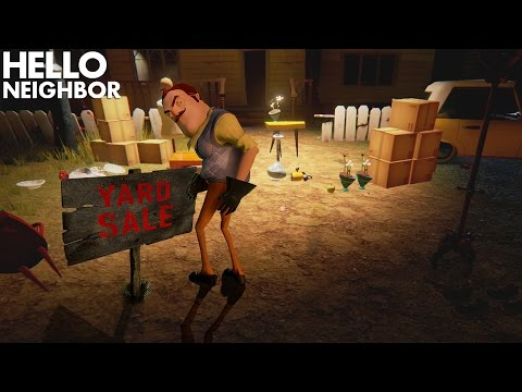 Selling The Neighbor's Stuff In A Yard Sale!!! | Hello Neighbor (Alpha 3)