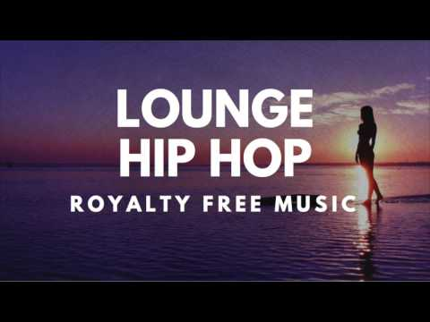 Royalty Free Hip Hop Lounge Music (Music For Vlogs, Drone Videos, Commercials, Reviews And YouTube)