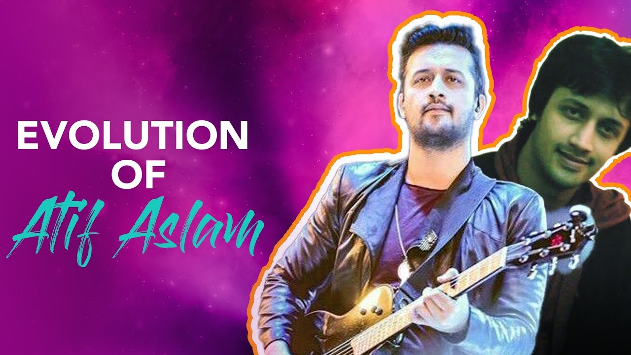the evolution of atif aslam | career progression | exclusive old footage