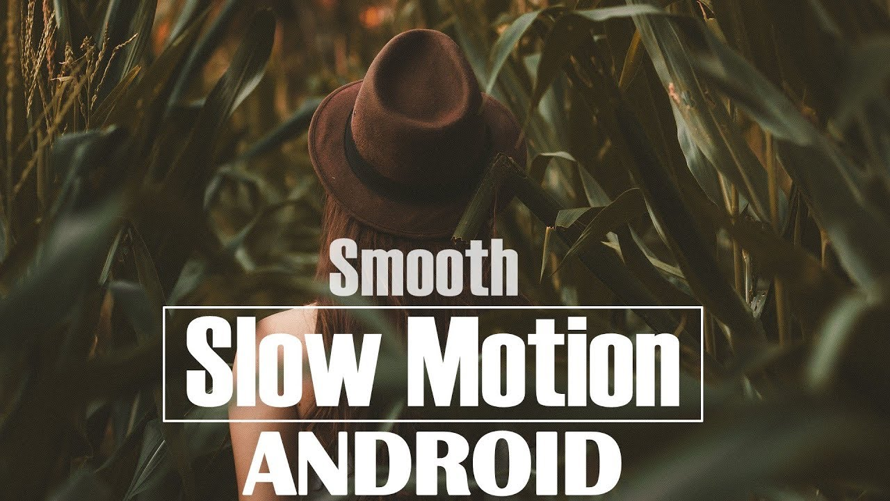 Cara Slow Motion Cinematic Video Di Android Youtube