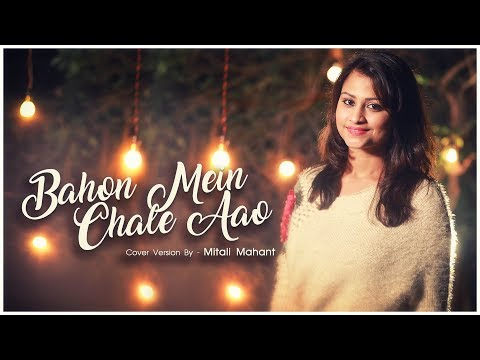 Bahon Mein Chale Aao | Mitali Mahant | Cover Version | Old Is Gold