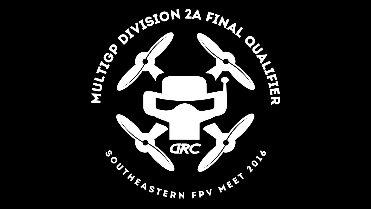 MulitGP Division 2A Final Qualifier at The Southeastern FPV Meet 2016 Round 3 Heat 3