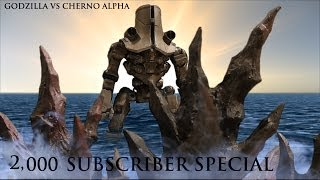 Cherno Alpha vs Godzilla - 2,000 Subscriber Special!