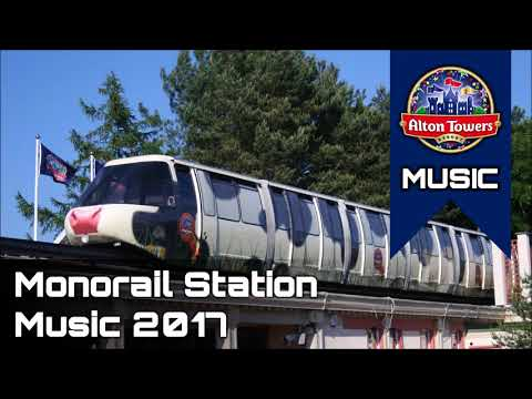 Monorail Station Music 2017 - Alton Towers Music