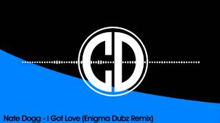 Nate Dogg - I Got Love (Enigma Dubz Remix) [FREE]