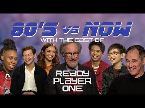 80's vs Now with the cast of Ready Player One