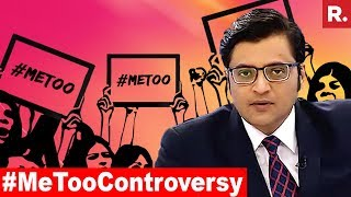 'Me Too' Campaign: EXPOSING Or VILIFYING?   The Debate With Arnab Goswami