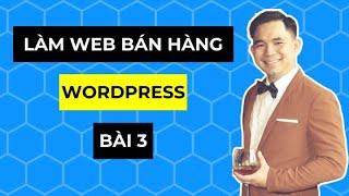 [Hướng dẫn học làm website bán hàng bằng WordPress từ A đến Z] Bài 3: Upload mã nguồn lên hosting