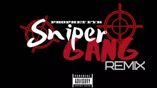 """22Gz """"Sniper Gang Freestyle"""" (Remix) By Prophet FYB"""