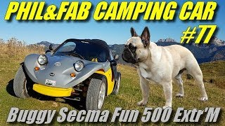 "Phil & Fab Camping car #77 ""Buggy SECMA Fun500 Extre'm"""