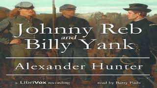 Johnny Reb and Billy Yank | Alexander Hunter | *Non-fiction, Action & Adventure Fiction | 12/16