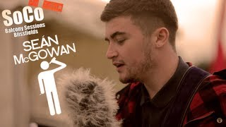 Balcony Sessions On Tour - Sean McGowan - This Old Town