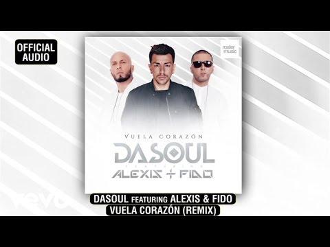 Dasoul - Vuela Corazón (Remix) ft. Alexis & Fido
