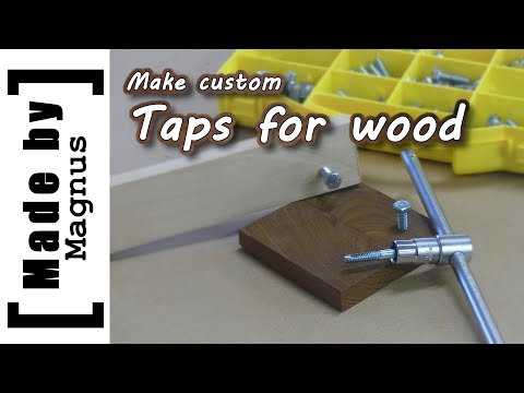 Taps for wood threads - Made by Magnus
