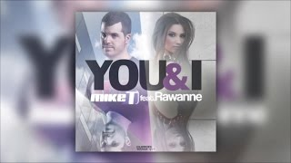 Mike T Ft. Rawanne - You & I (Official Audio)