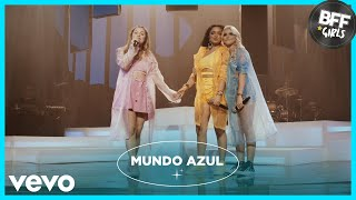 BFF Girls - Mundo Azul (Ao Vivo)