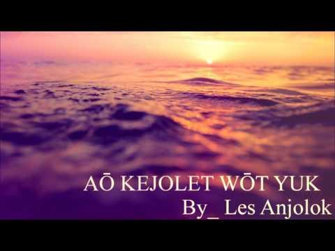 Aō Kejolet Wōt Yuk  Les Anjolok