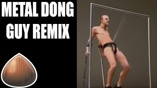 Metal Dong Guy - Remix Compilation