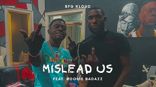 BFG Kloud x Boosie Badazz - Mislead Us (Official Video)