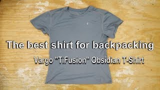 Best Backpacking Shirt -- The VARGO OBSIDIAN SHORT-SLEEVE t-shirt with TiFusion