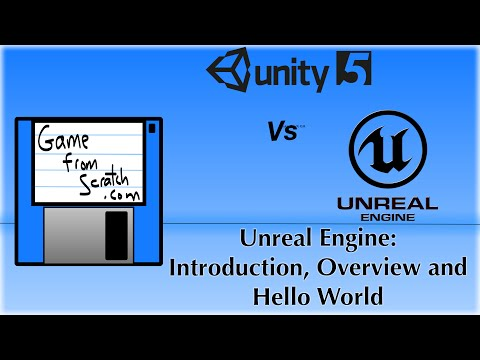 Unreal vs Unity Tutorial Series:  Unreal Engine Part One - Introduction, Overview and Hello World