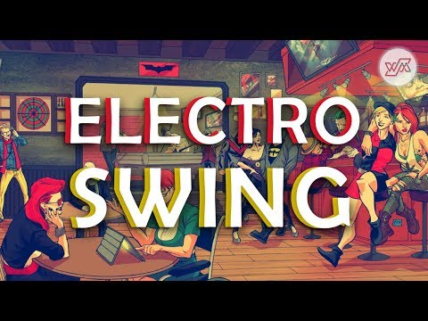 Best of ELECTRO SWING 2017 | WM Collection #002