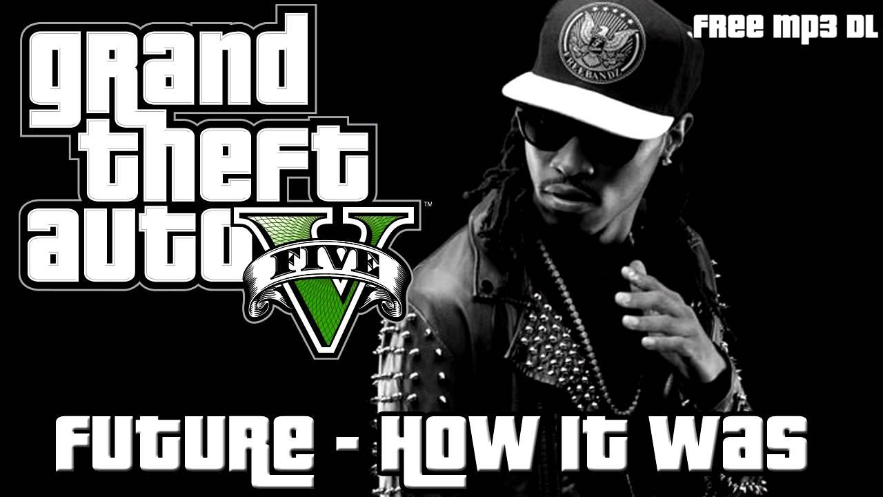 GTA V: Future - How It Was (Radio Los Santos) - Free MP3 Download Link