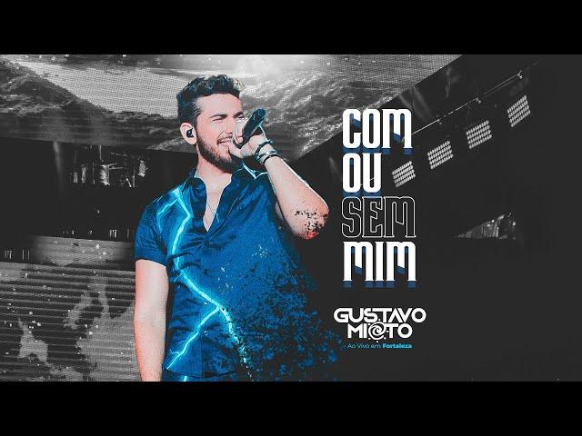 Gustavo Mioto - COM OU SEM MIM - DVD Ao Vivo Em Fortaleza