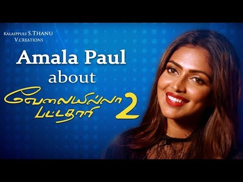 Amala Paul about Velai Illa Pattadhari 2 |...