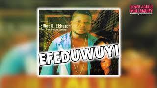 ELLIOT O EKHATOR - EFEDUWUYI [BENIN MUSIC]
