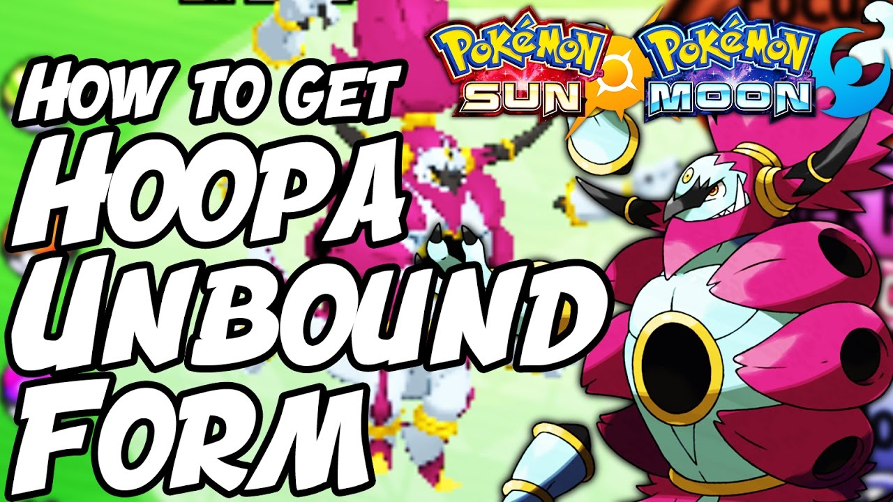 How to Get Hoopa UNBOUND FORM in Sun and Moon - How to Change ...