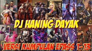 Dj Haning Dayak VERSI KUMPULAN ELITE PASS FREE FIRE SEASON 1-12.mp3