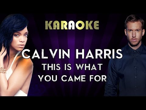 Calvin Harris Ft. Rihanna - This Is What You Came For   Karaoke Instrumental Lyrics Cover Sing Along