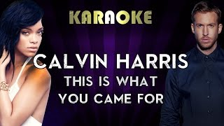 Calvin Harris Ft. Rihanna - This Is What You Came For | Karaoke Instrumental Lyrics Cover Sing Along