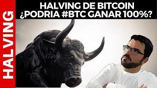 HALVING DE BITCOIN ¿PODRIA #BTC GANAR MAS DE 100% EN 2020?