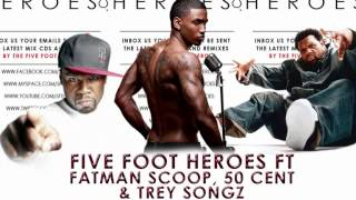 Five Foot Heroes - Birthday Mash Up (ft Fatman Scoop, 50 Cent & Trey Songz)